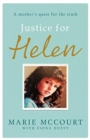 Justice for Helen: As featured in The Mirror : A mother's quest to find her missing daughter - Book