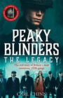 Peaky Blinders: The Legacy - The real story of Britain's most notorious 1920's gangs : The follow-up to the Sunday Times Bestseller - Book