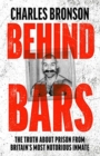 Behind Bars - Britain's Most Notorious Prisoner Reveals What Life is Like Inside - Book