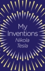 My Inventions : The Autobiography of Nikola Tesla - Book