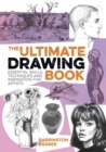 The Ultimate Drawing Book : Essential Skills, Techniques and Inspiration for Artists - Book