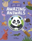 Lots to Spot: Amazing Animals - Book