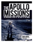 The Apollo Missions : The Incredible Story of the Race to the Moon - eBook