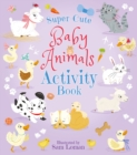 Super-Cute Baby Animals Activity Book - Book