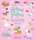 Super-Cute Kittens & Puppies Activity Book - Book