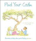 Find Your Calm : Activities to help when you're feeling anxious - Book