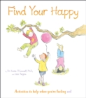Find Your Happy : Activities to help when you're feeling sad - Book