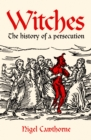 Witches : The history of a persecution - Book