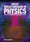 Great Breakthroughs in Physics : How the Story of Matter and its Motion Changed the World - Book