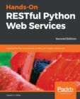 Hands-On RESTful Python Web Services : Develop RESTful web services or APIs with modern Python 3.7, 2nd Edition - Book