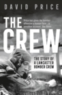 The Crew : The Story of a Lancaster Bomber Crew - Book