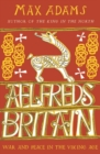 Aelfred's Britain : War and Peace in the Viking Age - Book