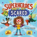 Superheroes Don't Get Scared - Book