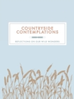 Countryside Contemplations : Reflections on Our Wild Wonders - Book