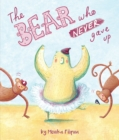 The Bear Who Never Gave up - eBook