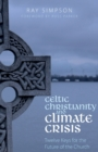 Celtic Christianity and Climate Crisis : Twelve Keys for the Future of the Church - Book