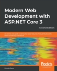 Modern Web Development with ASP.NET Core 3 : An end to end guide covering the latest features of Visual Studio 2019, Blazor and Entity Framework, 2nd Edition - Book
