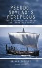 Pseudo-Skylax's Periplous : The Circumnavigation of the Inhabited World: Text, Translation and Commentary - Book