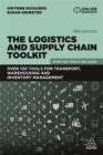 The Logistics and Supply Chain Toolkit : Over 100 Tools for Transport, Warehousing and Inventory Management - Book