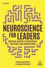 Neuroscience for Leaders : Practical Insights to Successfully Lead People and Organizations - Book