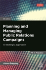 Planning and Managing Public Relations Campaigns : A Strategic Approach - Book