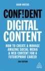 Confident Digital Content : How to Create and Manage Amazing Social Media and Web Content for a Futureproof Career - Book