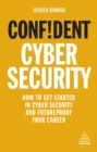 Confident Cyber Security : How to Get Started in Cyber Security and Futureproof Your Career - eBook