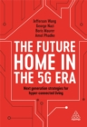 The Future Home in the 5G Era : Next Generation Strategies for Hyper-connected Living - Book