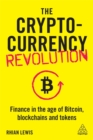 The Cryptocurrency Revolution : Finance in the Age of Bitcoin, Blockchains and Tokens - Book