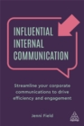 Influential Internal Communication : Streamline Your Corporate Communication to Drive Efficiency and Engagement - Book