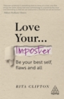 Love Your Imposter : Be Your Best Self, Flaws and All - Book