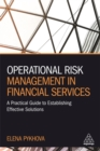 Operational Risk Management in Financial Services : A Practical Guide to Establishing Effective Solutions - Book