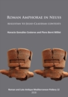 Roman Amphorae in Neuss: Augustan to Julio-Claudian Contexts - eBook