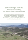 Early Farming in Dalmatia : Pokrovnik and Danilo Bitinj: two Neolithic villages in south-east Europe - eBook