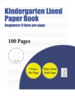 Kindergarten Lined Paper Book (Beginners 9 Lines Per Page) : 100 Basic Handwriting Practice Sheets for Children Aged 3 to 14: This Book Contains Suitable Handwriting Paper to Practise Writing. - Book