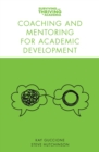 Coaching and Mentoring for Academic Development - Book