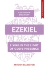 Ezekiel : Living in the Light of God's Presence - Book