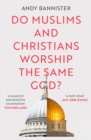 Do Muslims and Christians Worship the Same God? - eBook