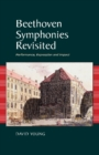 Beethoven Symphonies Revisited : Performance, Expression and Impact - Book