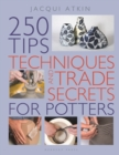250 Tips, Techniques and Trade Secrets for Potters - Book