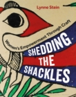 Shedding the Shackles : Women's Empowerment Through Craft - Book