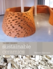 Sustainable Ceramics : A Practical Guide - Book