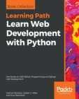 Learn Web Development with Python : Get hands-on with Python Programming and Django web development - Book