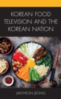 Korean Food Television and the Korean Nation - eBook