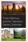 Public Memory and the Television Series Outlander - eBook
