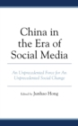 China in the Era of Social Media : An Unprecedented Force for An Unprecedented Social Change - eBook