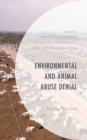 Environmental and Animal Abuse Denial : Averting Our Gaze - eBook
