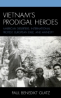 Vietnam's Prodigal Heroes : American Deserters, International Protest, European Exile, and Amnesty - eBook