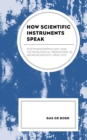 How Scientific Instruments Speak : Postphenomenology and Technological Mediations in Neuroscientific Practice - eBook