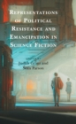 Representations of Political Resistance and Emancipation in Science Fiction - eBook